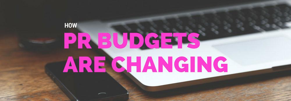 PR budgets changing